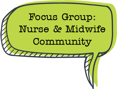 Focus Group: Midwives and Nurses